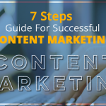 7 Steps Guide For Successful Content Marketing
