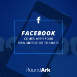 Facebook Comes With Four New Mobile Ad Formats