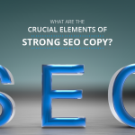 What are the Crucial Elements of Strong SEO Copy?