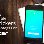 Are New Searchable Stickers New Hashtag For Twitter?