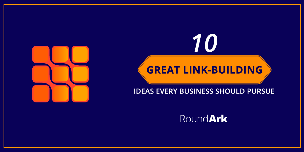 10 Great Link-Building Ideas Every Business should Follow
